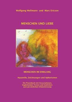 Menschen und Liebe von Ericson,  Marc, Wellmann,  Wolfgang