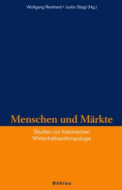 Menschen und Märkte von Paul,  Axel, Reinhard,  Wolfgang, Stagl,  Justin