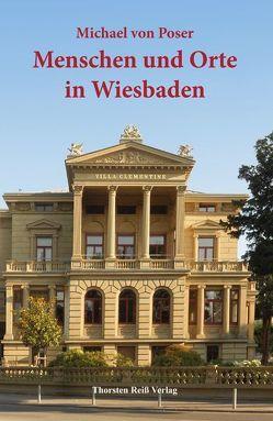 Menschen und Orte in Wiesbaden von Poser,  Michael von