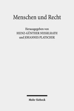 Menschen und Recht von Nesselrath,  Heinz-Günther, Platschek,  Johannes