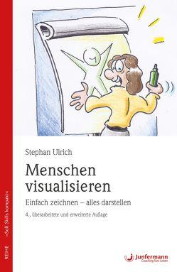 Menschen visualisieren Einfach zeichnen – alles darstellen von Ulrich,  Stephan