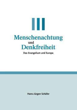 Menschenachtung und Denkfreiheit von Schäfer,  Hans Jürgen