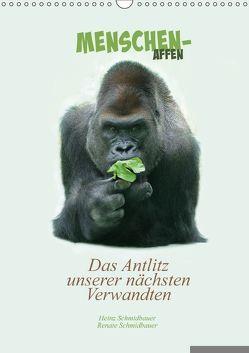 Menschenaffen – Das Antlitz unserer nächsten Verwandten (Wandkalender 2018 DIN A3 hoch) von Schmidbauer,  Heinz