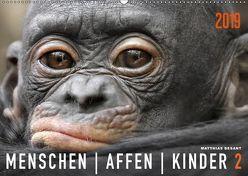 MENSCHENAFFENKINDER 2 (Wandkalender 2019 DIN A2 quer) von Besant,  Matthias