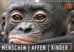 MENSCHENAFFENKINDER 2 (Wandkalender 2019 DIN A4 quer) von Besant,  Matthias