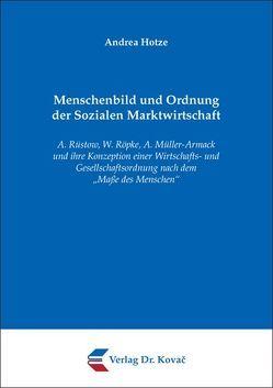 Menschenbild und Ordnung der Sozialen Marktwirtschaft von Hotze,  Andrea