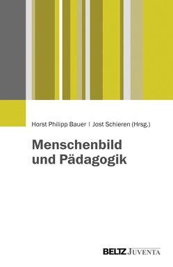 Menschenbild und Pädagogik von Bauer,  Horst Philipp, Schieren,  Jost