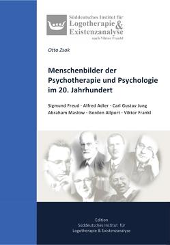 Menschenbilder der Psychotherapie und Psychologie im 20. Jahrhundert von Zsok,  Otto