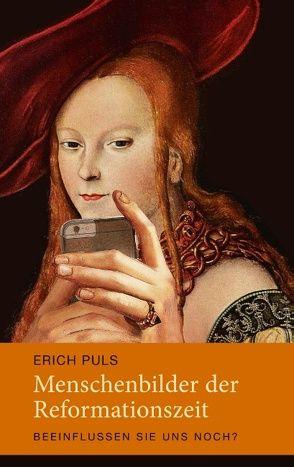 Menschenbilder der Reformationszeit von Puls,  Erich