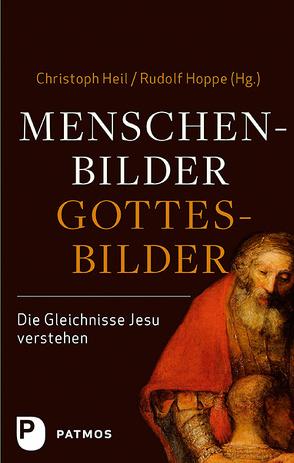Menschenbilder – Gottesbilder. von Heil,  Christoph, Hoppe,  Rudolf