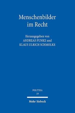 Menschenbilder im Recht von Funke,  Andreas, Schmolke,  Klaus Ulrich