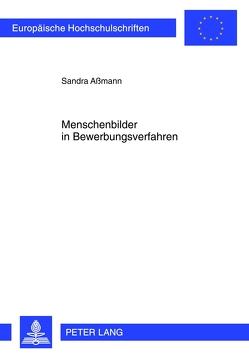 Menschenbilder in Bewerbungsverfahren von Aßmann,  Sandra
