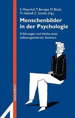 Menschenbilder in der Psychologie von Bernges,  Tabea, Block,  Miriam, Meyerhof,  Erik, Niehoff,  Martina, Schultz,  Christian
