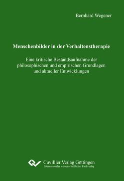 Menschenbilder in der Verhaltenstherapie von Wegener,  Bernhard