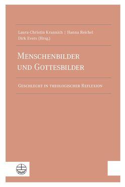 Menschenbilder und Gottesbilder von Evers,  Dirk, Krannich,  Laura-Christin, Reichel,  Hanna