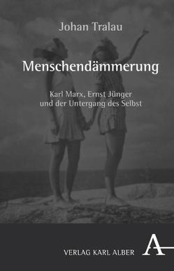 Menschendämmerung von Liedtke,  Klaus J, Tralau,  Johan