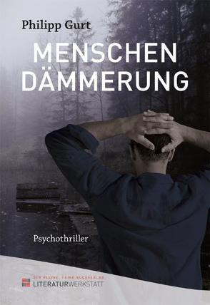 Menschendämmerung von Gurt,  Philipp, Striegel,  Frank