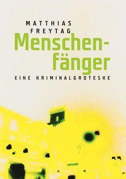 Menschenfänger von Freytag,  Matthias