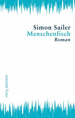 Menschenfisch von Sailer,  Simon