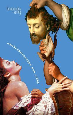 Menschenfresser der Liebe von Ernst,  Joseph Felix, Krömer,  Philip