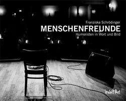 Menschenfreunde von Schrödinger,  Franziska