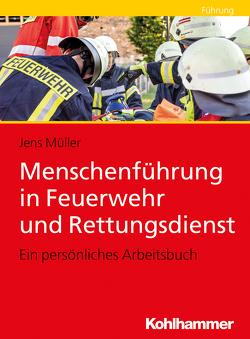 Menschenführung in Feuerwehr und Rettungsdienst von Mueller,  Jens