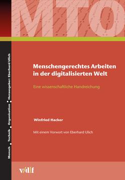 Menschengerechtes Arbeiten in der digitalisierten Welt von Hacker,  Winfried, Ulich,  Eberhard