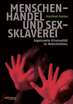 Menschenhandel und Sexsklaverei von Hageney,  Marietta, Paulus,  Manfred