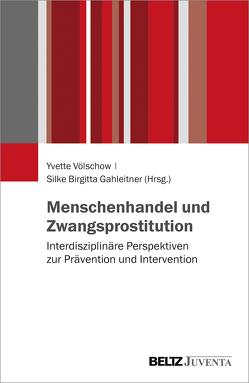 Menschenhandel und Zwangsprostitution von Gahleitner,  Silke Birgitta, Völschow,  Yvette