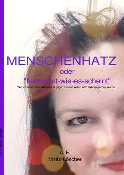 MENSCHENHATZ von Maitz-Löscher,  Astrid