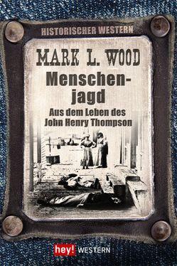 Menschenjagd von Wood,  Mark L.