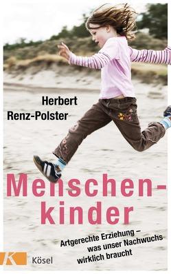Menschenkinder von Renz-Polster,  Herbert