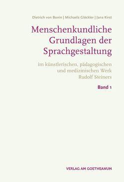 Menschenkundische Grundlagen der Sprachgestaltung von Glöckler,  Michaela, Kirst,  Jana, von Bonin,  Dietrich
