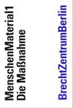 Menschenmaterial 1 – Die Massnahme von Gellert,  Inge, Haas,  Aziza, Jurinec,  Oskar, Szeiler,  Josef, Wallburg,  Barbara