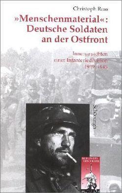 """""""Menschenmaterial"""": Deutsche Soldaten an der Ostfront von Rass,  Christoph"""