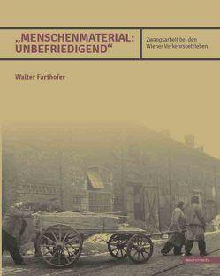 """""""Menschenmaterial unbefriedigend"""" von Farthofer,  Walter"""
