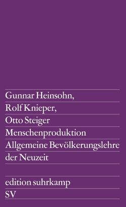 Menschenproduktion von Heinsohn,  Gunnar, Knieper,  Rolf, Steiger,  Otto
