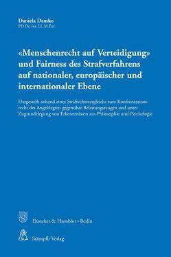'Menschenrecht auf Verteidigung' und Fairness des Strafverfahrens auf nationaler, europäischer und internationaler Ebene von Demko,  Daniela