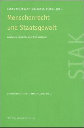 Menschenrecht und Staatsgewalt von Fehervary,  Janos, Stangl,  Wolfgang