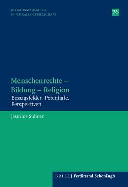 Menschenrechte – Bildung – Religion von Suhner,  Jasmine