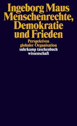 Menschenrechte, Demokratie und Frieden von Maus,  Ingeborg