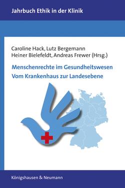 Menschenrechte im Gesundheitswesen von Bergemann,  Lutz, Bielefeldt,  Heiner, Frewer,  Andreas, Hack,  Caroline