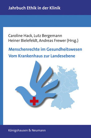 Menschenrechte im Gesundheitswesen. Vom Krankenhaus zur Landesebene von Bergemann,  Lutz, Bielefeldt,  Heiner, Frewer,  Andreas, Hack,  Caroline
