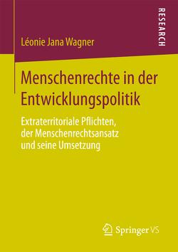Menschenrechte in der Entwicklungspolitik von Wagner,  Léonie Jana