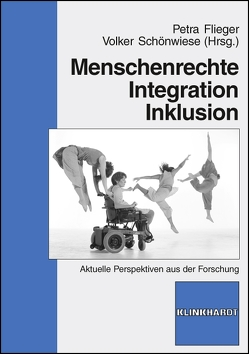 Menschenrechte – Integration – Inklusion von Flieger,  Petra, Schönwiese,  Volker