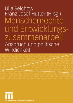 Menschenrechte und Entwicklungszusammenarbeit von Hutter,  Franz-Josef, Selchow,  Ulla