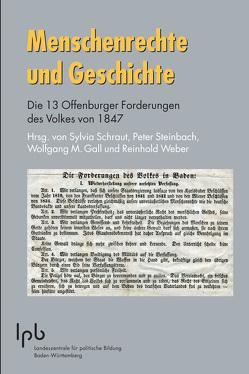 Menschenrechte und Geschichte von Gall,  Wolfgang M, Schraut,  Sylvia, Steinbach,  Peter, Weber,  Reinhold