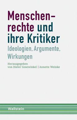 Menschenrechte und ihre Kritiker von Gosewinkel,  Dieter, Weinke,  Annette