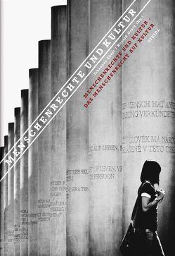 Menschenrechte und Kultur – Das Menschenrecht auf Kultur von Ebert,  Johannes, Grätz,  Ronald
