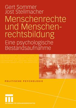 Menschenrechte und Menschenrechtsbildung von Sommer,  Gert, Stellmacher,  Jost